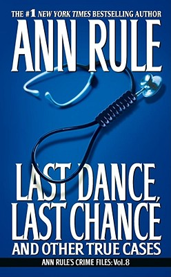 Image for Last Dance, Last Chance (Ann Rule's Crime Files)