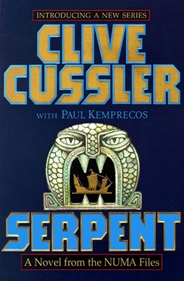 Serpent: A Novel from the NUMA Files, Cussler, Clive; Kemprecos, Paul