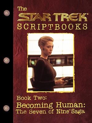 Image for Star Trek Script Book Becoming Human: The Seven of Nine Saga : Script Book #2