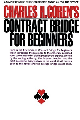 Image for Charles H. Goren's Contract Bridge for Beginners: A Simple Concise Guide for the Novice