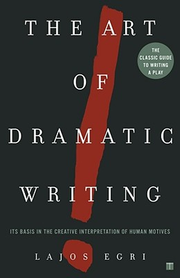 ART OF DRAMATIC WRITING, LAJOS EGRI