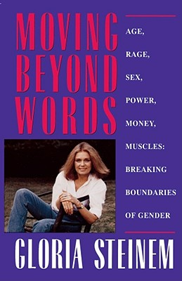 Image for Moving Beyond Words: Age, Rage, Sex, Power, Money, Muscles: Breaking the Boundries of Gender