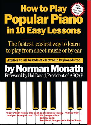 Image for How to Play Popular Piano in 10 Easy Lessons: The Fastest, Easiest Way to Learn to Play from Sheet Music or by Ear