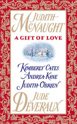 A Gift of Love (Anthology), Jude Deveraux / Judith Mcnaught/ Kimberly Cates/ Andrea Kane/ Judith O'Brien