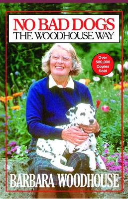 Image for NO BAD DOGS : THE WOODHOUSE WAY