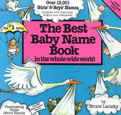 Best Baby Name Book in the Whole Wide World, Lansky, Bruce
