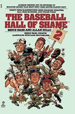 The Baseball Hall of Shame, 2, Nash, Bruce; Zullo, Allan