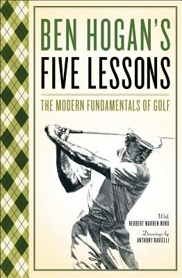 Image for BEN HOGAN'S FIVE LESSONS: The Modern Fundamentals of Golf
