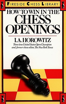 How to Win in the Chess Openings, Horowitz, I. A.