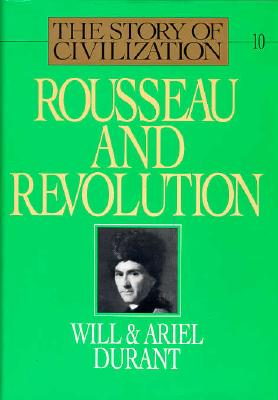 Image for Rousseau and Revolution (Story of Civilization X)
