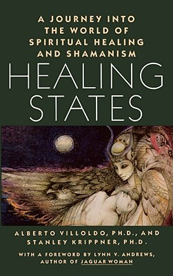 Image for Healing States: A Journey Into the World of Spiritual Healing and Shamanism