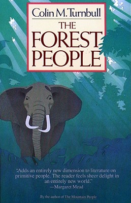 The Forest People (Touchstone Book), Turnbull,Colin M.