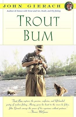 Trout Bum (John Gierach's Fly-fishing Library), Gierach, John