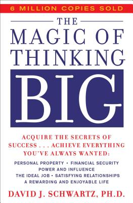The Magic of Thinking Big, David J. Schwartz