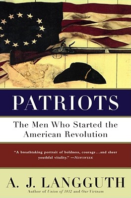 Image for Patriots: The Men Who Started the American Revolution
