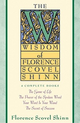 Image for The Wisdom of Florence Scovel Shinn: 4 Complete Books