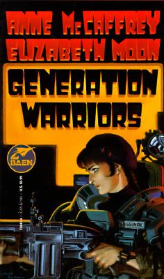 Generation Warriors, ANNE MCCAFFREY, ELIZABETH MOON