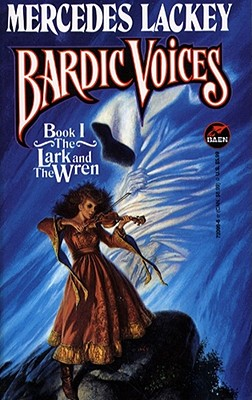 The Lark and the Wren (Bardic Voices, Book 1), Mercedes Lackey