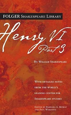 Image for Henry VI Part 3 (Folger Shakespeare Library)