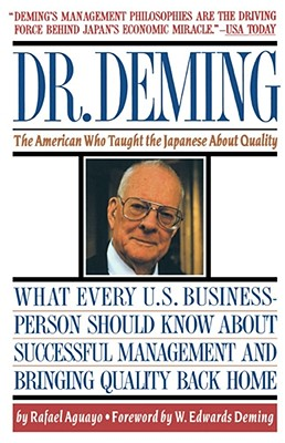Dr. Deming: The American Who Taught the Japanese About Quality, Aguayo, Rafael