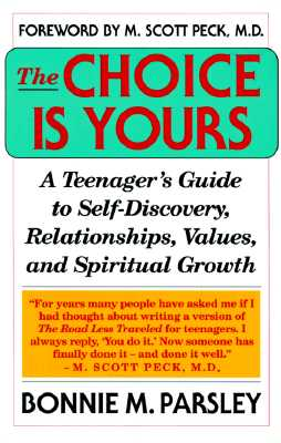 Image for Choice is Yours: A Teenager's Guide to Self-Discovery, Relationships, Values, and Spritual Growth