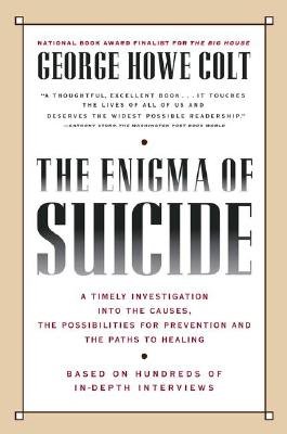Image for The Enigma of Suicide: A Timely Investigation into the Causes, the Possibilities for Prevention and the Paths to Healing