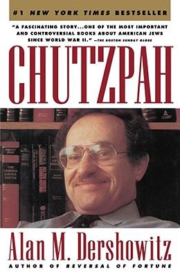 CHUTZPAH, ALAN M. DERSHOWITZ