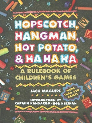 Image for Hopscotch, Hangman, Hot Potato, & Ha Ha Ha  A Rulebook of Children's Games