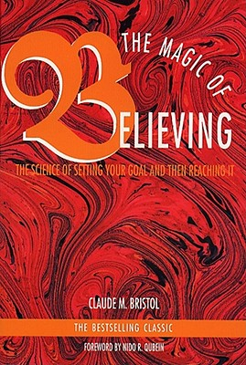 Image for The Magic of Believing: The Science of Setting Your Goal and Then Reaching It