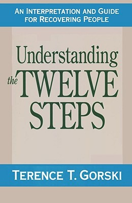 Image for Understanding the Twelve Steps: An Interpretation and Guide for Recovering