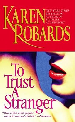 To Trust a Stranger, KAREN ROBARDS