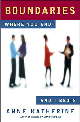 Boundaries: Where You End and I Begin, Katherine, Anne M. A.