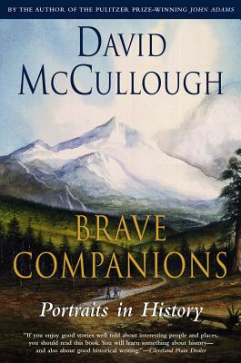 Brave Companions : Portraits in History, DAVID MCCULLOUGH