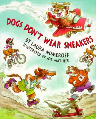 Dogs Don't Wear Sneakers, Numeroff, Laura