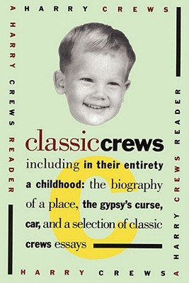 Image for Classic Crews: A Harry Crews Reader
