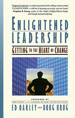 Image for Enlightened Leadership: Getting to the Heart of Change