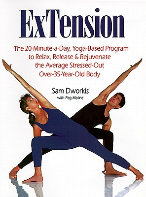 Image for ExTension: The 20-Minute-a-Day, Yoga-Based Program to Relax, Release & Rejuvenate the Average Stressed-Out Over-35-Year-Old- Body
