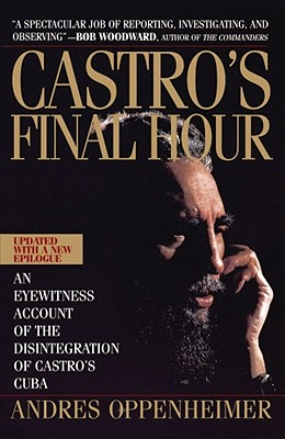 Image for Castro's Final Hour: The Secret Story Behind the Coming Downfall of Communist Cuba