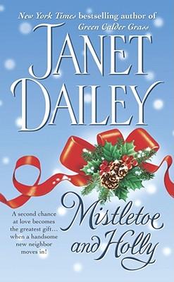 Mistletoe and Holly (Holiday Classics), JANET DAILEY