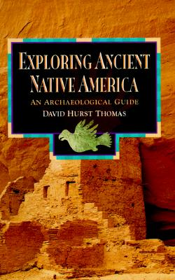 Image for Exploring Ancient Native America: An Archaeological Guide