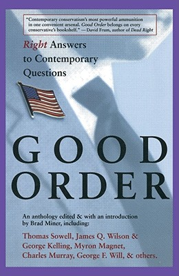 Good Order: Right Answers to Contemporary Questions, Miner, Brad [editor]