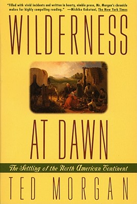 Image for Wilderness at Dawn: The Settling of the North American Continent