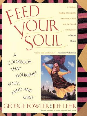 Image for Feed Your Soul: A Cookbook That Nourishes Body Mind And Spirit