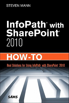 Image for INFOPATH WITH SHAREPOINT 2010 HOW-TO