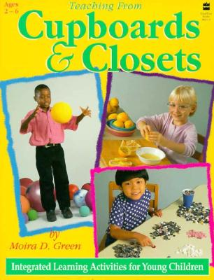 Image for Teaching from Cupboards & Closets: Integrated Learning Activities for Young Children