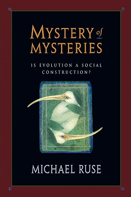 Image for Mystery of Mysteries: Is Evolution a Social Construction?
