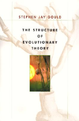 The Structure of Evolutionary Theory, Gould, Stephen Jay