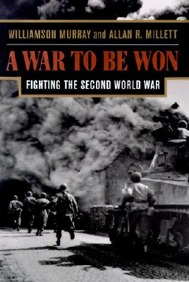 Image for A War To Be Won: Fighting the Second World War