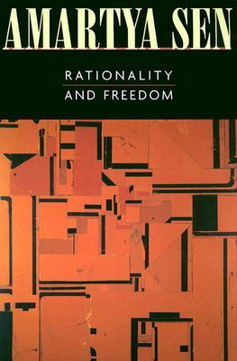 Rationality and Freedom, AMARTYA SEN