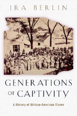 Image for Generations of Captivity: A History of African-American Slaves